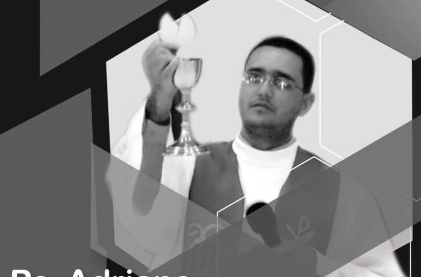 Tristeza com a morte do Padre Adriano de Cruzmaltina