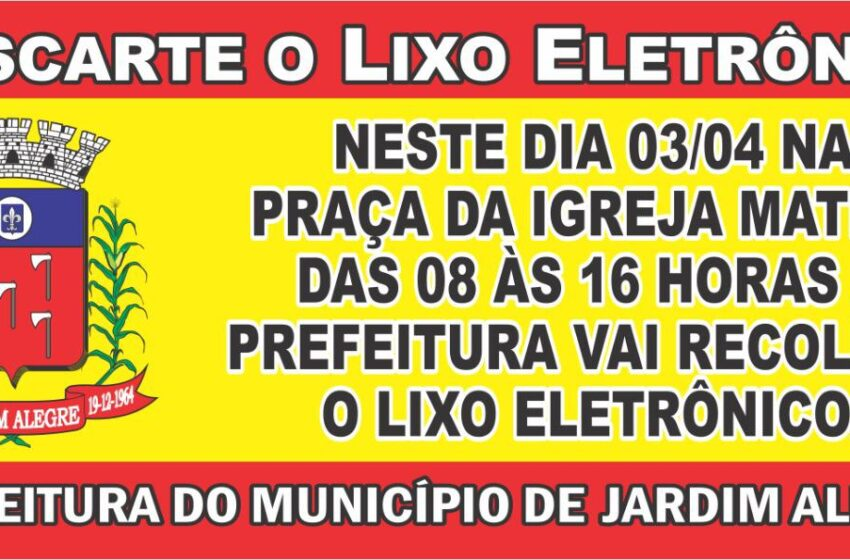 """Em Jardim Alegre haverá recolhimento de """"Lixo Eletrônico"""""""