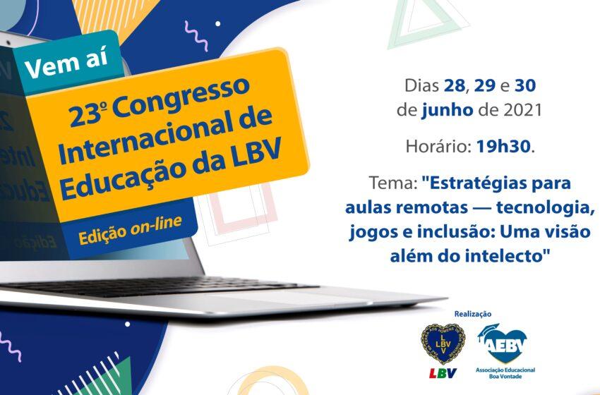 Vem aí o 23º Congresso Internacional de Educaçãoda LBV – edição on-line!