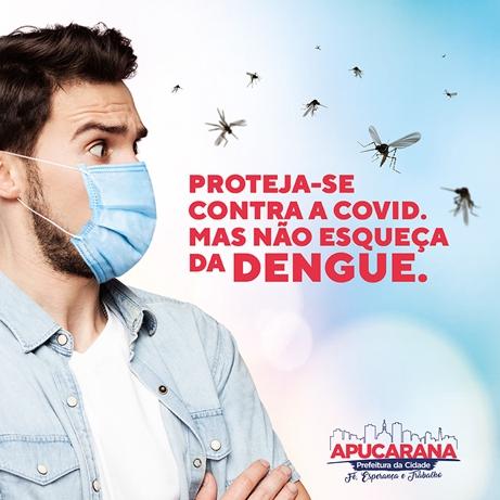 APUCARANA: Proteja-se contra a Covid, mas não se esqueça da Dengue