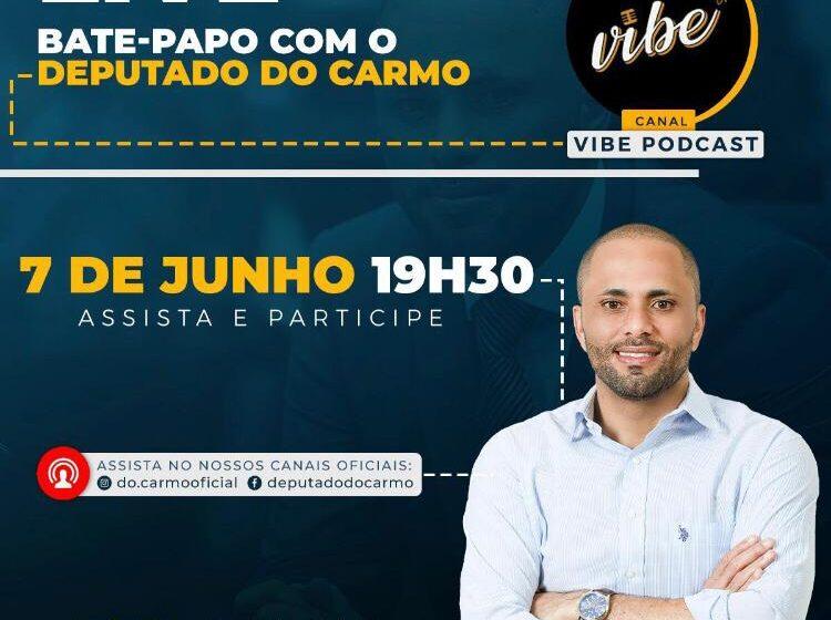 Deputado Estadual Do Carmo realiza Live nesta segunda-feira; Participe!
