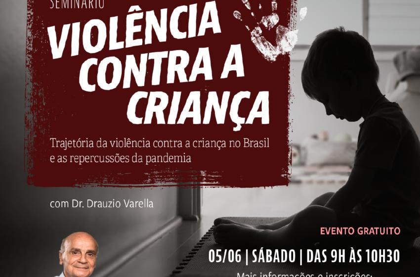 CRM-PR promove seminário sobre violência contra a criança com Drauzio Varella