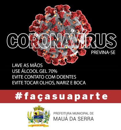 MAUÁ DA SERRA – Coronavírus Previne-se