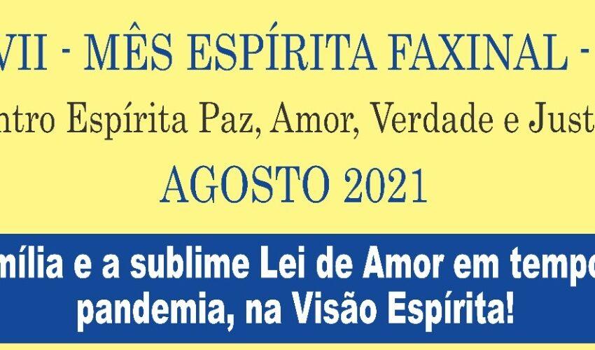 FAXINAL – Agosto/2021 – Mês Espírita, acompanhe a programação!!!