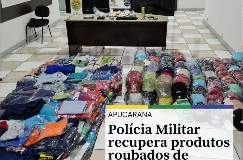 PM de Apucarana recupera produtos roubados em empresa de confecções