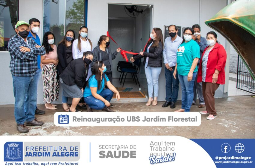 JARDIM ALEGRE – Prefeitura reinaugura nova Unidade Básica de Saúde do Jardim Florestal