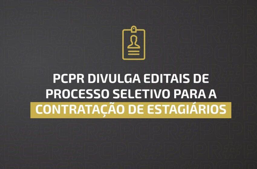 PCPR divulga editais de processo seletivo para a contratação de estagiários
