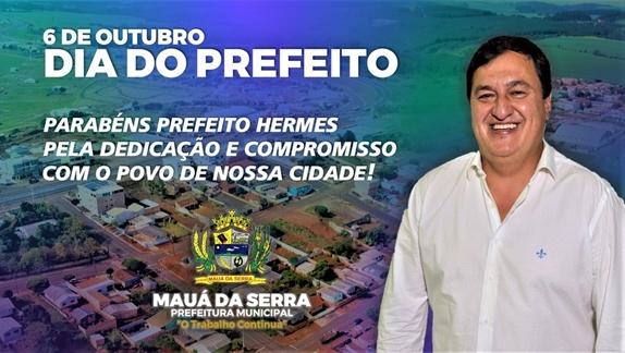 MAUÁ DA SERRA – 6 de Outubro Dia do Prefeito