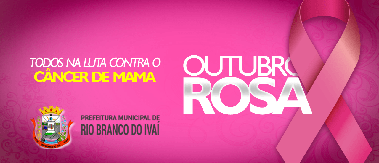 RIO BRANCO DO IVAÍ - Campanha Outubro Rosa